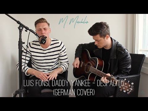 Luis Fonsi ft. Daddy Yankee - Despacito (German Cover)