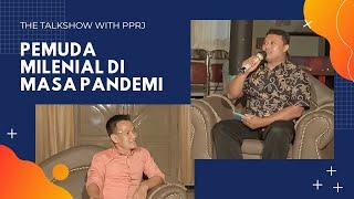 The Talkshow with PPRJ - PEMUDA MILENIAL DI MASA PANDEMI || Media Kreasi Group