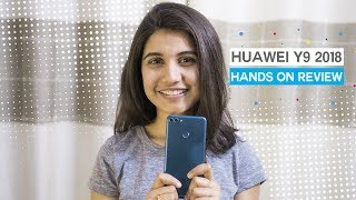 Huawei Y9 2018 : Unboxing and Hands on review