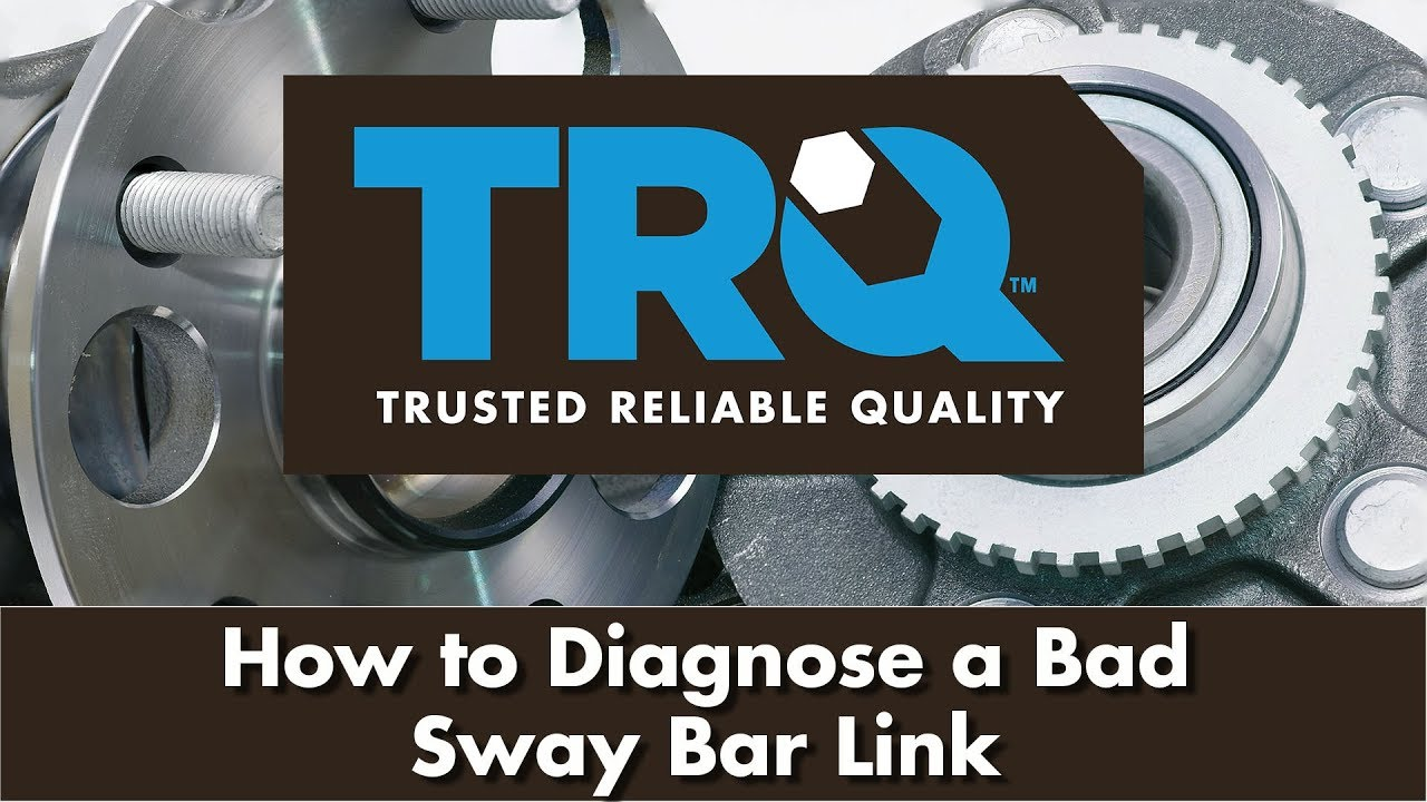 How to Diagnose a Bad Sway Bar Link - TRQ