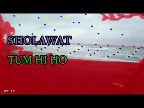 Tum Hi Ho Versi Sholawat Busrolana Sholawat Nabi Sholawat Merdu Sholawatan