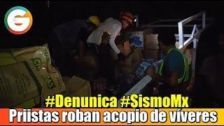 Priistas intentan robar víveres para damnificiados, denuncian #SismoMx #FuerzaMéxico