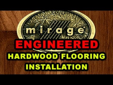 Mirage Engineered Hardwood Flooring Installation Guide | McCurley's Floor Center Inc