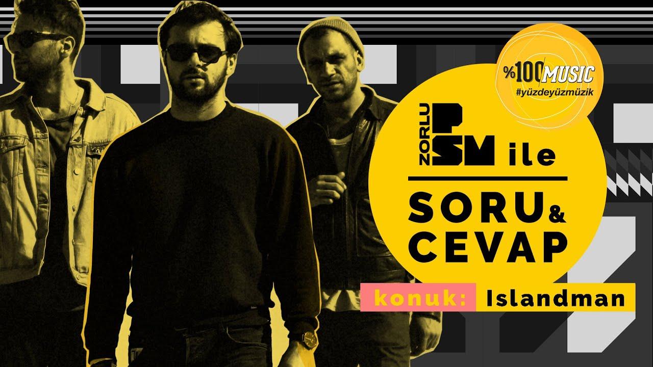 PSM İle Soru & Cevap presented by %100 Music #10: Islandman