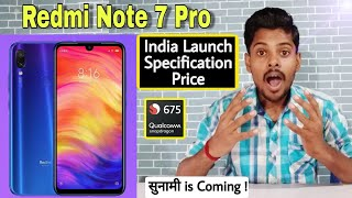 Redmi Note 7 Pro India Launch date, Price, full Specification ! सुनामी is Coming !!