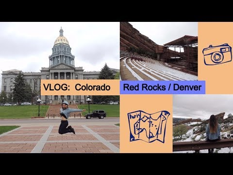 VLOG: Colorado - Red Rocks Amphitheatre and Denver