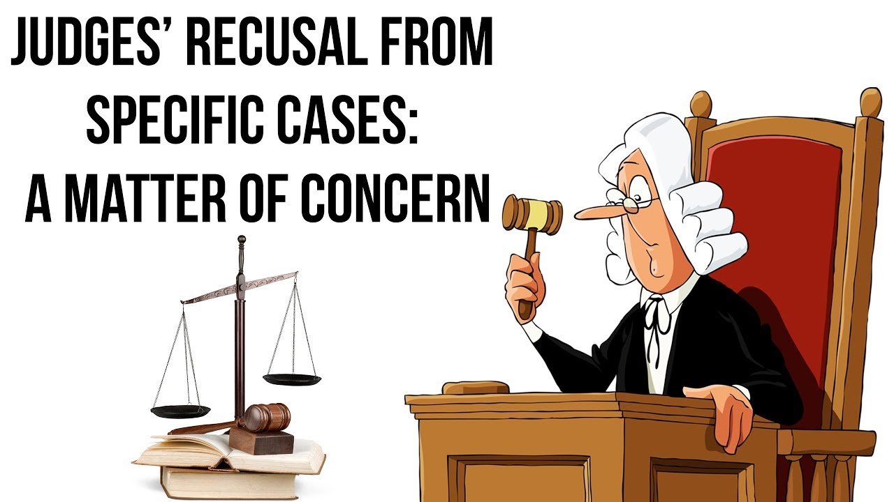 What is Judicial Recusal? Is it ethical for judges to recuse themselves? Current Affairs 2019 - YouTube