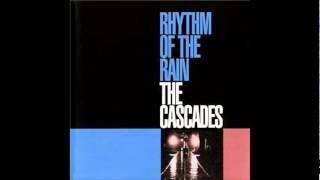 Rhythm of the rain-The Cascades