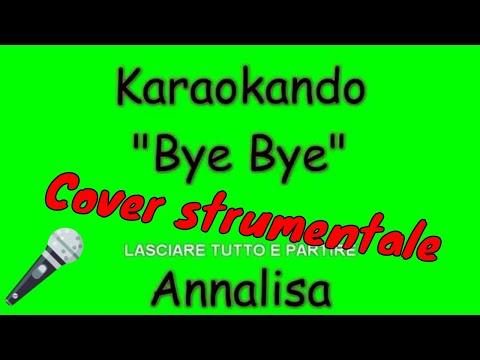 Karaoke Italiano - Bye Bye - Annalisa Scarrone  Testo