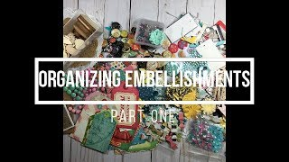 Organizing Embellishments // Part 1