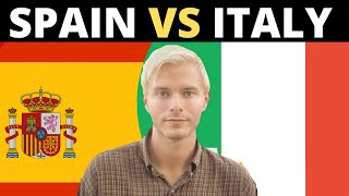 SPAIN vs ITALY? (10 biggest differences?)