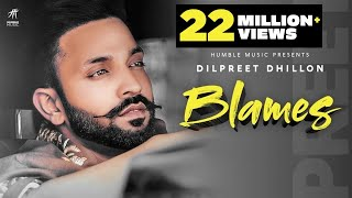 BLAMES ( Full Video ) Dilpreet Dhillon | Desi Crew | Rammy Chahal | Daas Films | Humble Music 2020