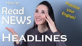 How to Read News Headlines and Improve Your English - Learn with JenniferESL
