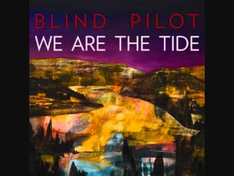 Blind Pilot - We Are The Tide Lyrics