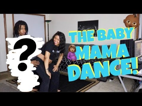 THE BABY MAMA DANCE!!!