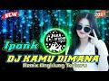 Dj Kamu Dimana Ipank Remix Angklung Terbaru Full Bass  Dj Lagu Ipank   Mp3 - Mp4 Download
