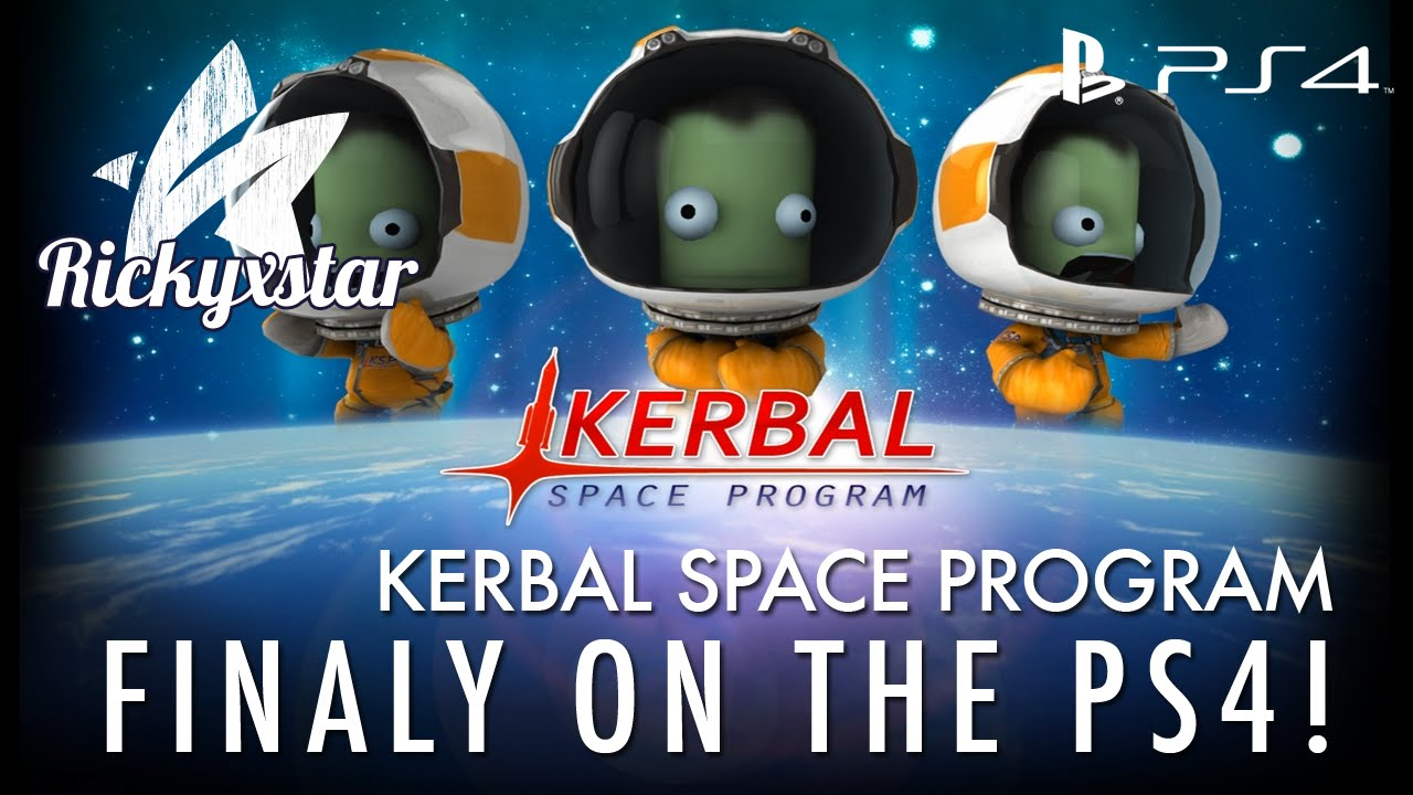 Finally on the PS4! - Kerbal Space Program - YouTube