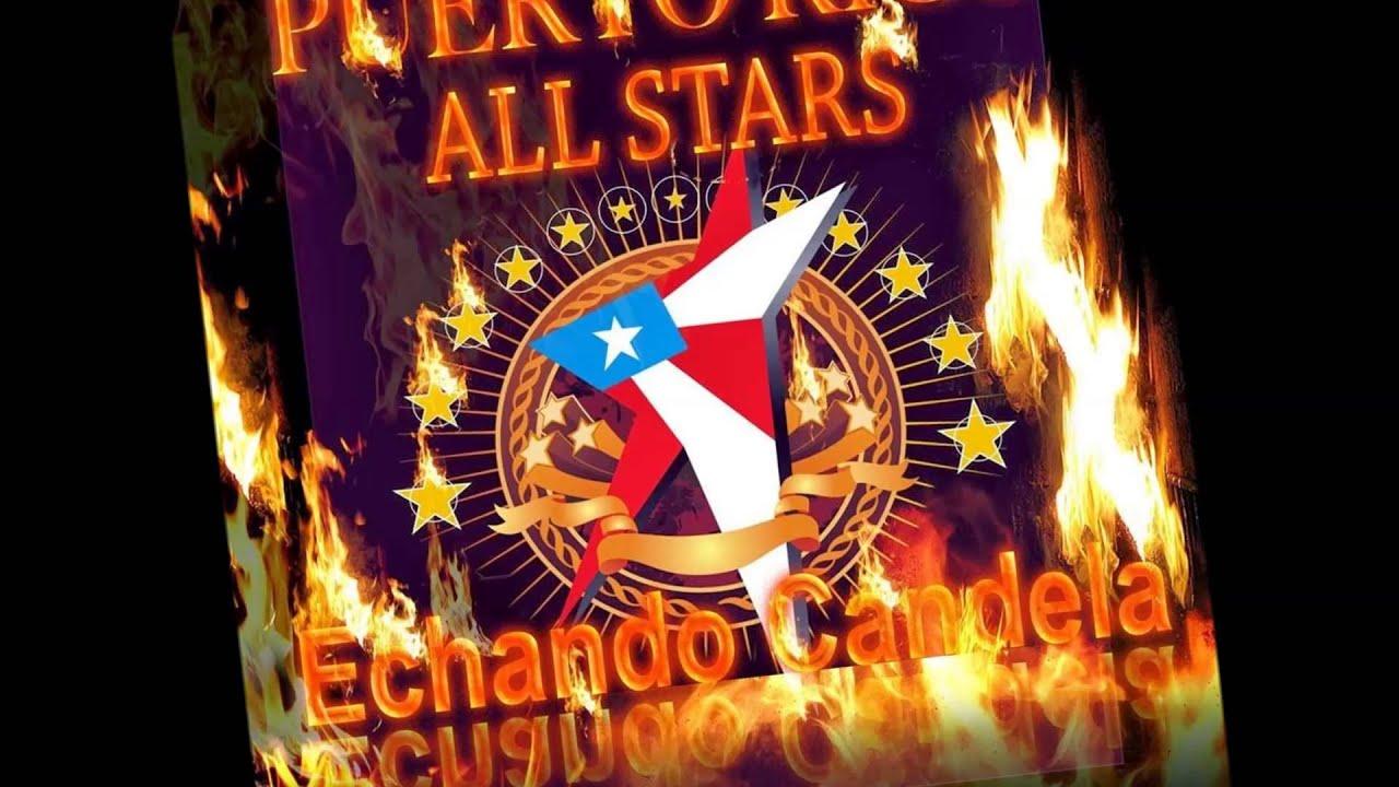 PUERTO RICO ALL STARS  ECHANDO CANDELA SALSA DURA  2013  2014