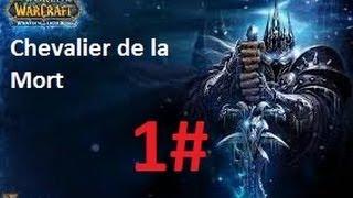Wow : Le chevalier de la mort (ep1)