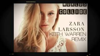 Zara Larsson - When Worlds Collide (Warren Remix) (Radio Edit)