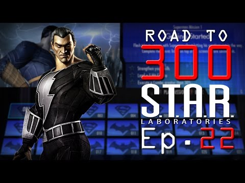 Road to 300 - Ep.22 - Black Adam (S.T.A.R. Labs Mission 211-220)