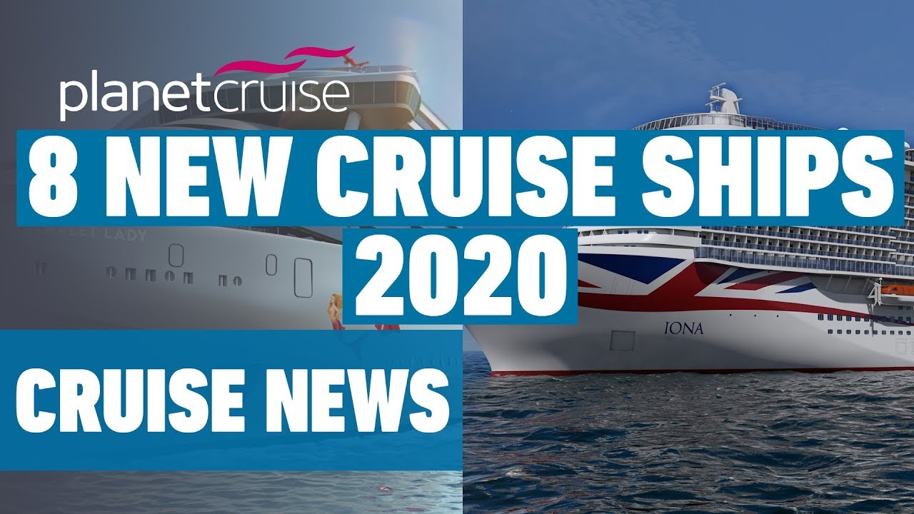 Worlds Largest Cruise Ship 2020.8 New Cruise Ships Arriving In 2020 P O Royal Caribbean Carnival Virgin Princess And More