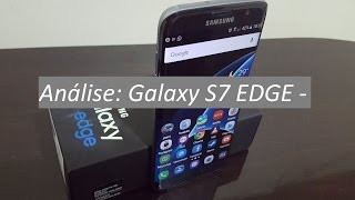 Minha Opinião: Samsung Galaxy S7 EDGE - Análise Mais Completa do YouTube!