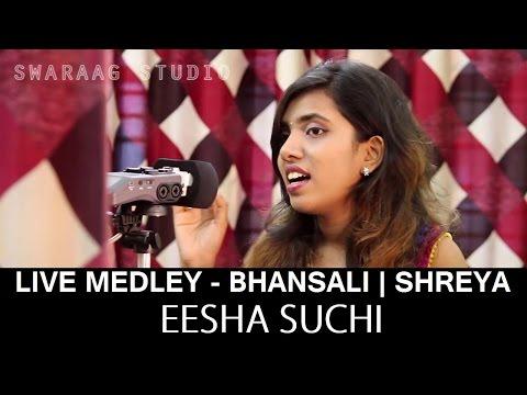 Live Cover Medley | Bhansali Special | Eesha Suchi