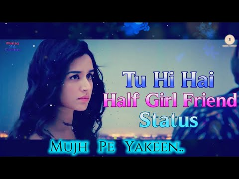 Tu Hi Hai | Karta Nahin Kyun Tu | Half GirlFriend Status Video