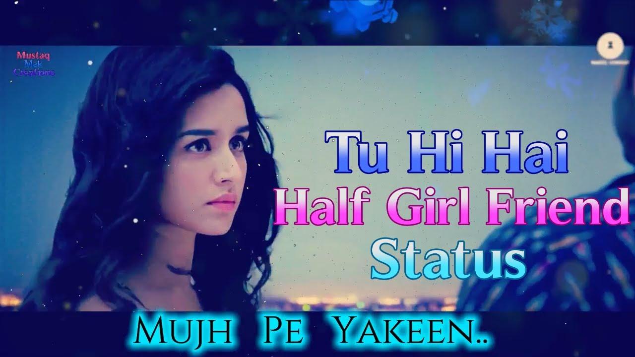 Tu Hi Hai | Karta Nahin Kyun Tu | Half GirlFriend Status Video #1