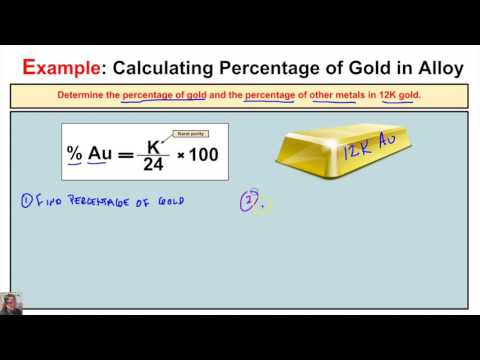How to Calculate the Percentage of Gold and Percentage of Ot