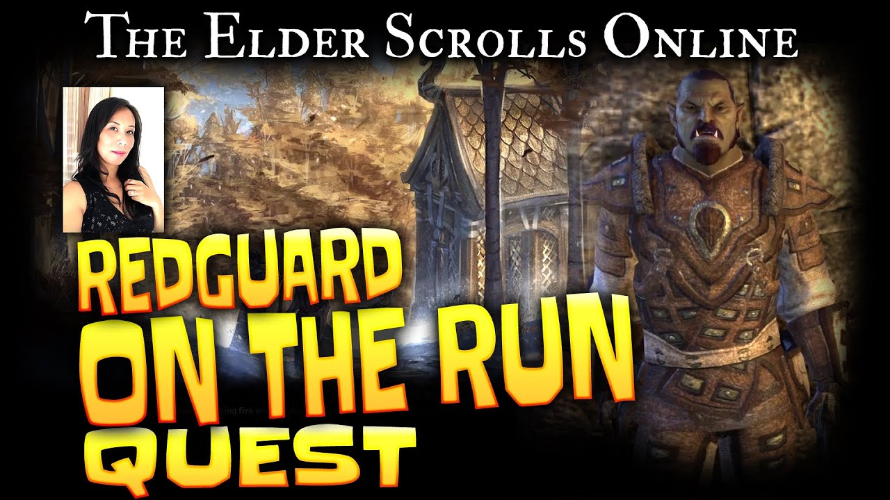 Elder Scrolls Online: Quest - Redguard on the Run - YouTubeRedguard Elder Scrolls Online