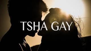 TSHA GAY - Official Audio