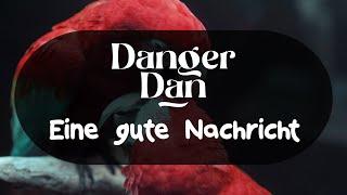 Danger Dan - Eine gute Nachricht (German Lyrics)