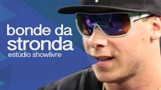 """""""Bonde da maromba"""" - Bonde da Stronda no Estúdio Showlivre 2013"""