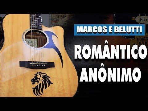 Romântico Anônimo - Marcos E Belutti (Aula De Violão Simplificada)