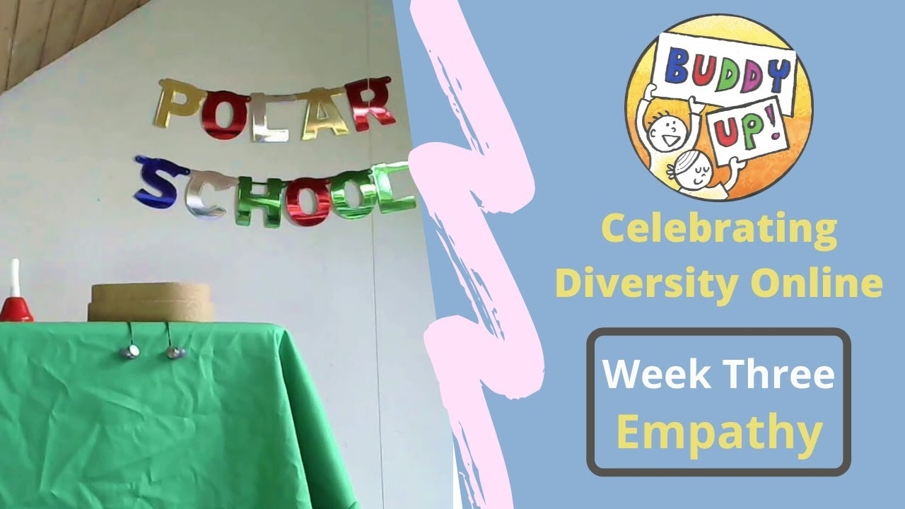 Empathy Explorers - 'Buddy Up!' Online - Celebrating Diversity (Week 3)