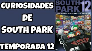 Curiosidades de South Park - Temporada 12