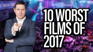 Top 10 WORST Films Of 2017 - The John Campea Show