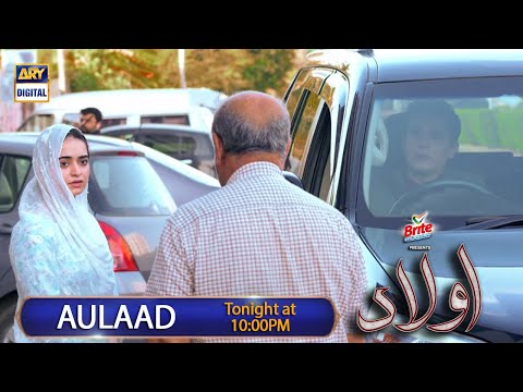 Aulaad Episode 24 - Presented By Brite - Tonight at 10:00 PM only on ARY Digital