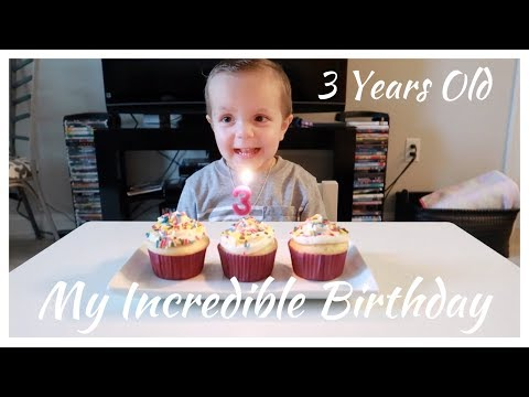 MY INCREDIBLE BIRTHDAY (3 YEARS OLD)