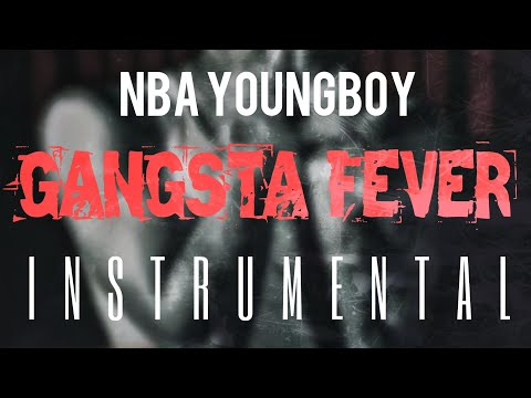 NBA YoungBoy – Gangsta Fever [INSTRUMENTAL] | ReProd. by IZM