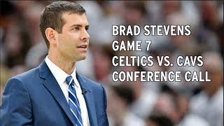 Brad Stevens Game 7 Celtics vs. Cavaliers Conference Call