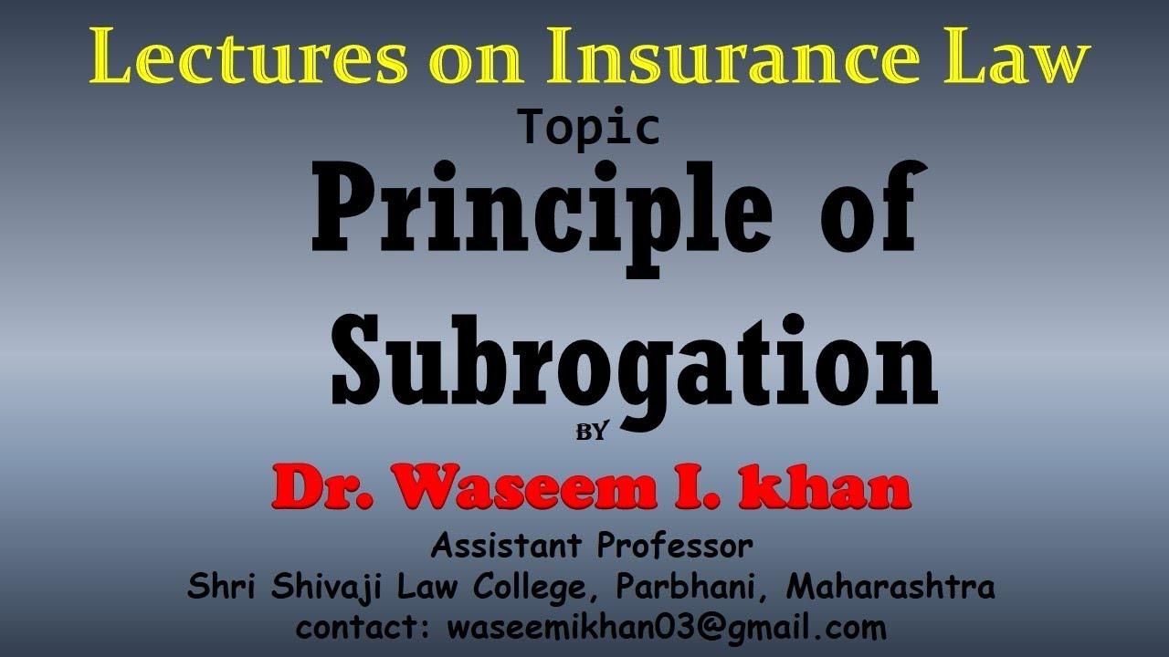 Principle Of Subrogation Principle Of Insurance Contract