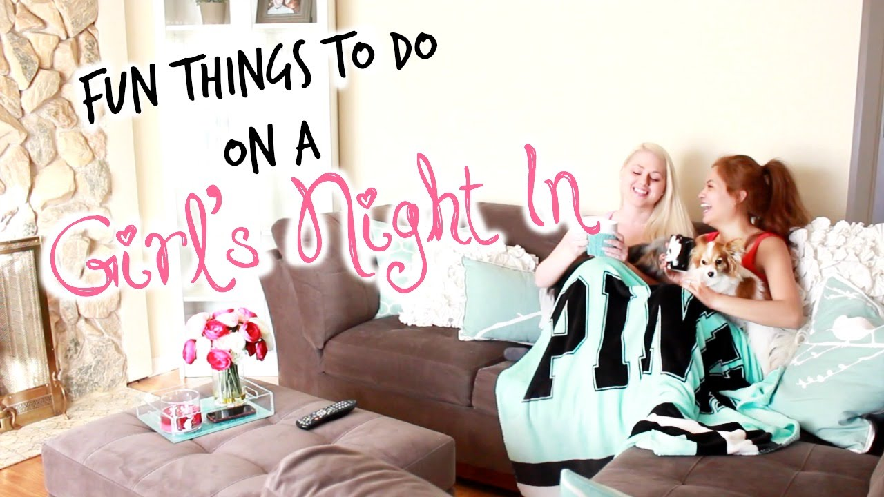 what to do on a girls night out