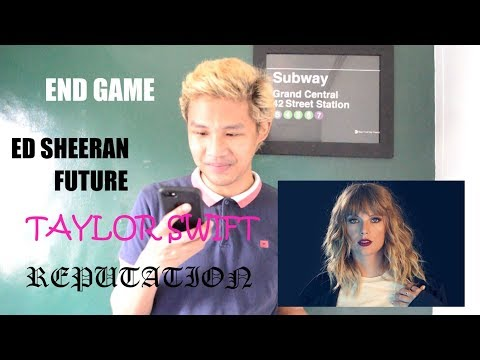 Taylor Swift  End Game ft Ed Sheeran, Future Reputation Album Reaction
