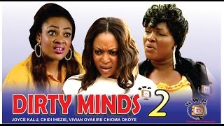 Dirty Minds 2     -2014 Latest Nigerian Nollywood Movie
