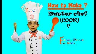 Chef (cook) fancy dress/ How to make ?/master chef/fancy dress for kids / DIY