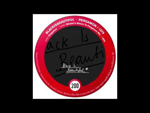 BlackIsBeautiful - Pergamon (Henson
