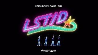 """NEIGHBORS COMPLAIN """"LST/D"""" (Official Music Video)"""